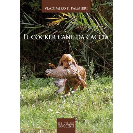 Il Cocker Cane Da Caccia Innocenti Editore