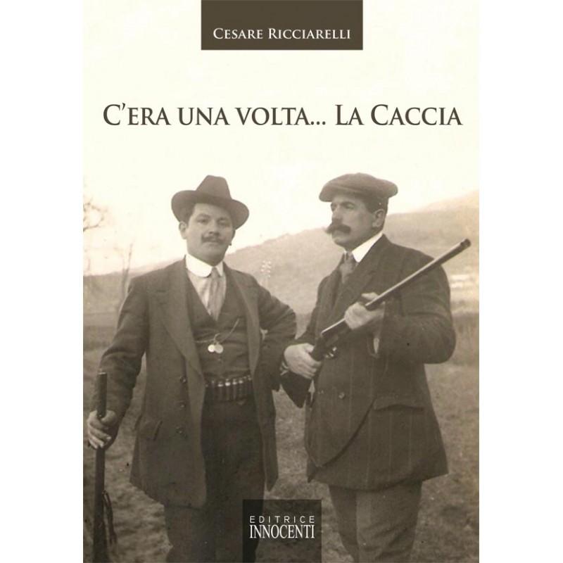 C 39 era una volta la caccia innocenti editore for Piscina c era una volta castrovillari