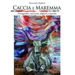 Caccia e Maremma - Fotografie, racconti, dipinti e poesie
