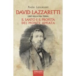 David Lazzaretti Uno della mia terra: il santo e il profeta del Monte Amiata