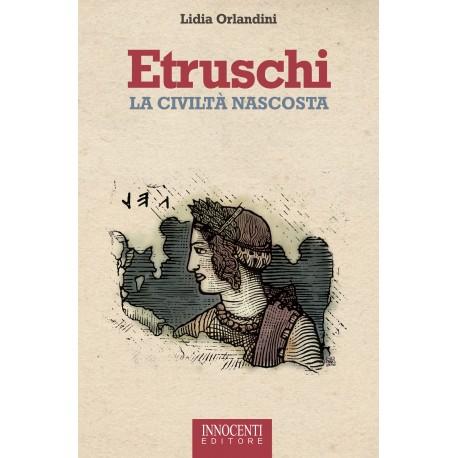 Etruschi, la civiltà nascosta