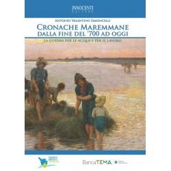 Cronache maremmane dalla fine del '700 ad oggi - La guerra per le acque e per il lavoro