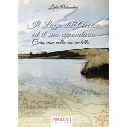 Il Lago dell'Accesa ed il suo circondario