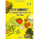 Vo' fa' dammangia'?