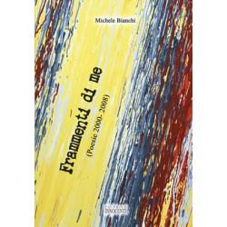 Frammenti di me. Poesie 2000-2008